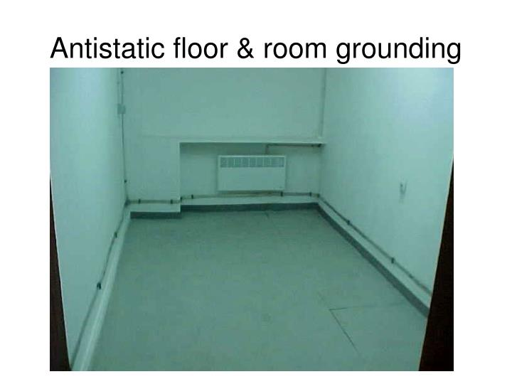 Antistatic floor & room grounding
