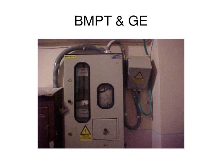 BMPT & GE