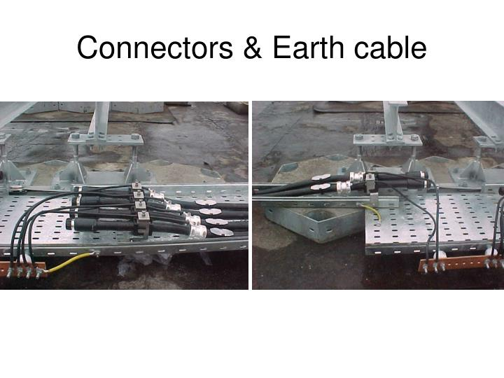 Connectors & Earth cable