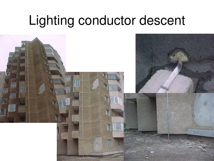 Lighting conductor descent