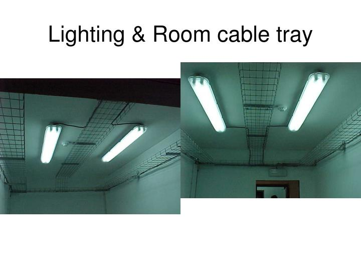 Lighting & Room cable tray