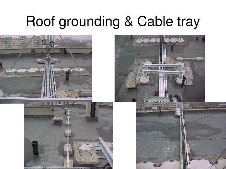 Roof grounding & Cable tray