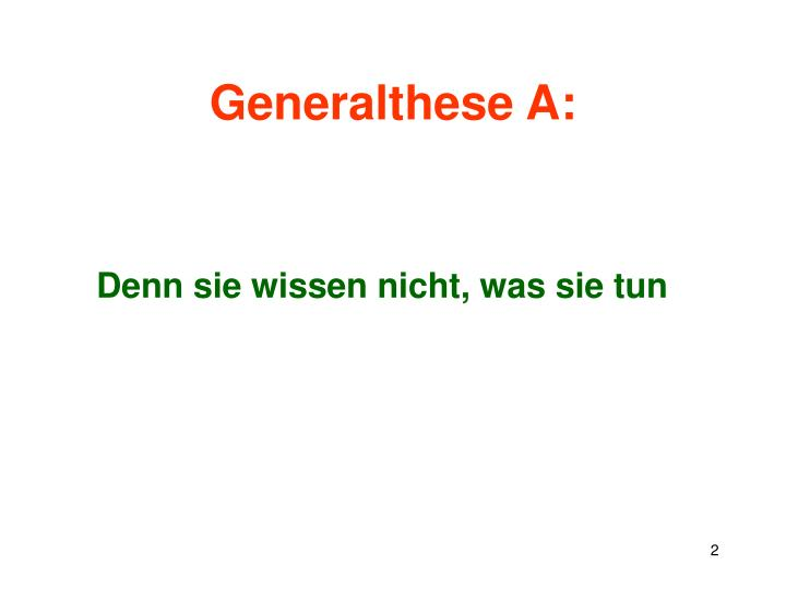 Generalthese A: