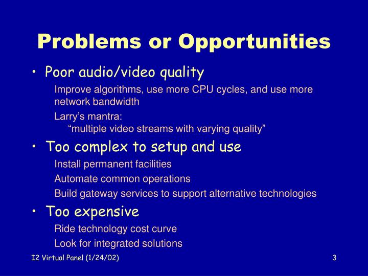 Problems or opportunities