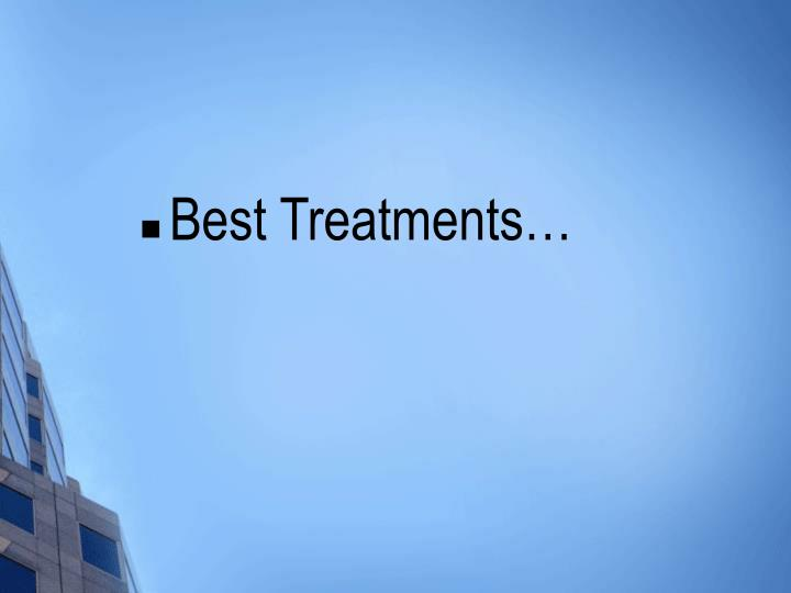 Best Treatments…