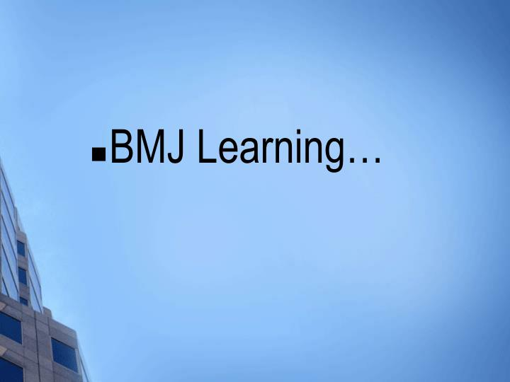 BMJ Learning…