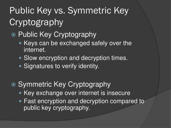 Public Key vs. Symmetric Key Cryptography