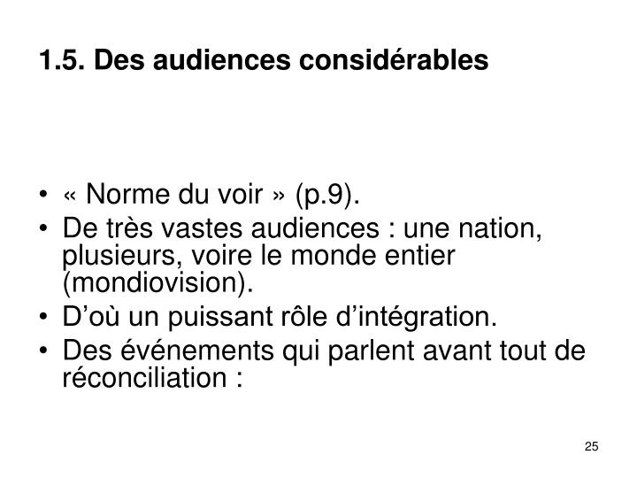 1.5. Des audiences considrables