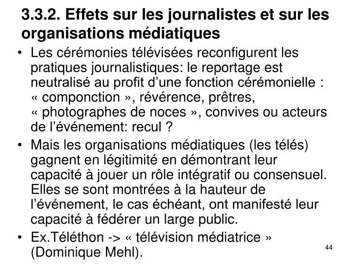 3.3.2. Effets sur les journalistes et sur les organisations mdiatiques