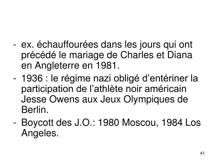 ex. chauffoures dans les jours qui ont prcd le mariage de Charles et Diana en Angleterre en 1981.