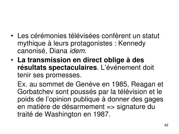 Les crmonies tlvises confrent un statut mythique  leurs protagonistes: Kennedy canonis, Diana