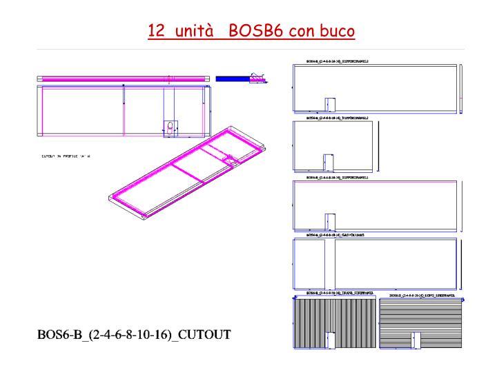 12  unità   BOSB6 con buco