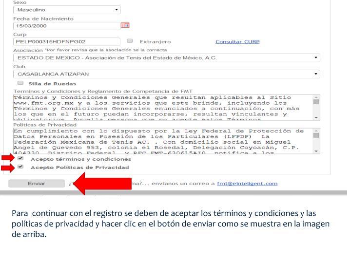 Para  continuar con el registro se deben de aceptar los términos y condiciones y las políticas de privacidad y hacer clic en el botón de enviar como se muestra en la imagen de arriba.