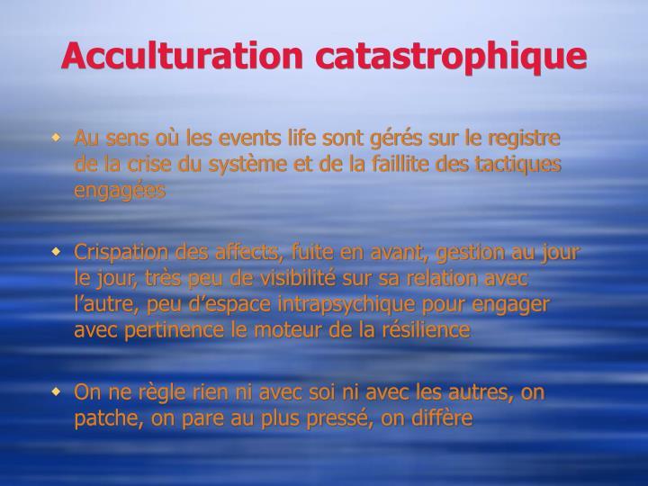 Acculturation catastrophique