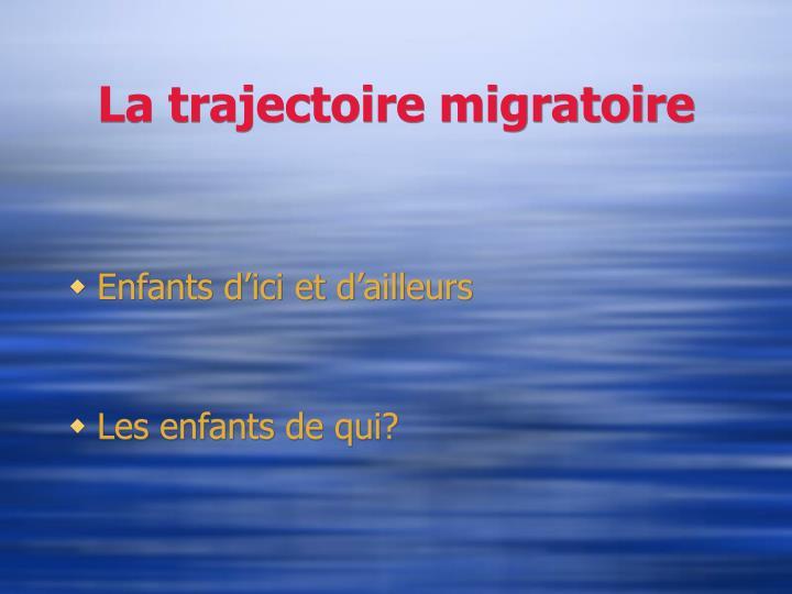 La trajectoire migratoire