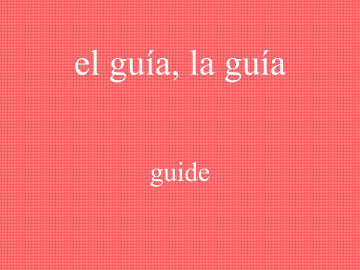 el guía, la guía