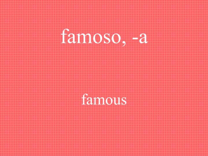famoso, -a