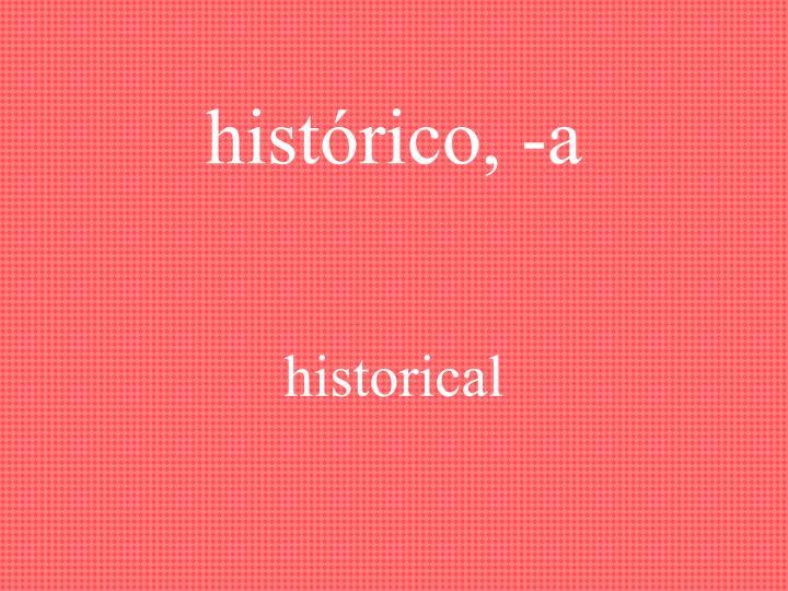 histórico, -a