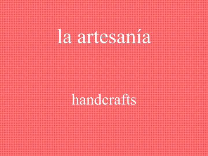 la artesanía