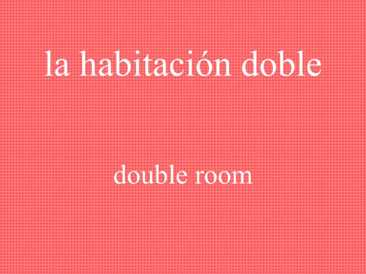 la habitación doble