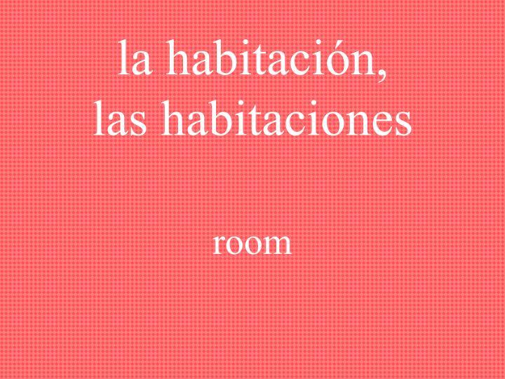 la habitación,