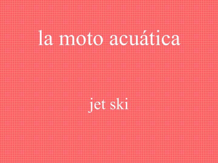 la moto acuática