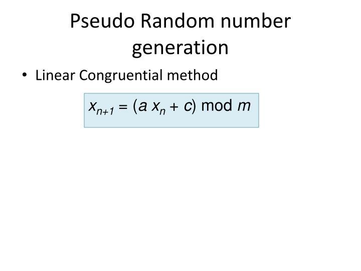 Pseudo Random number generation
