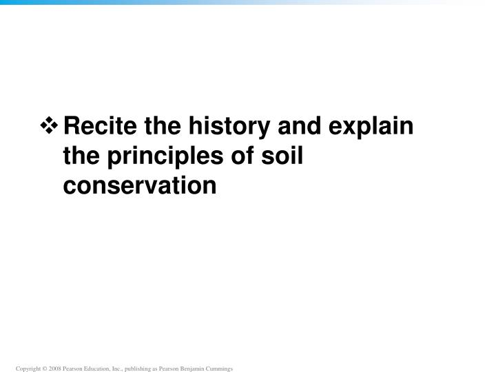 Recite the history and explain the principles of soil conservation