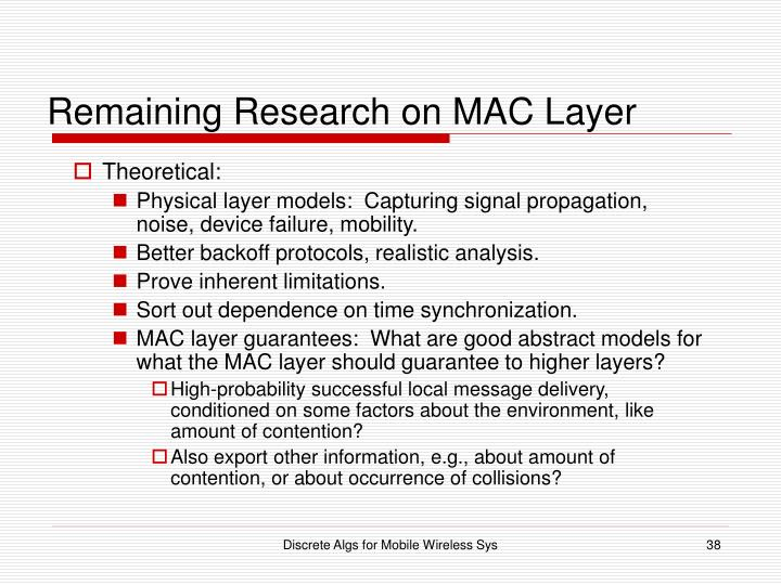Remaining Research on MAC Layer