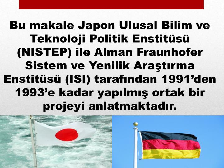 Bu makale Japon Ulusal Bilim ve Teknoloji Politik Enstitüsü (NISTEP) ile Alman
