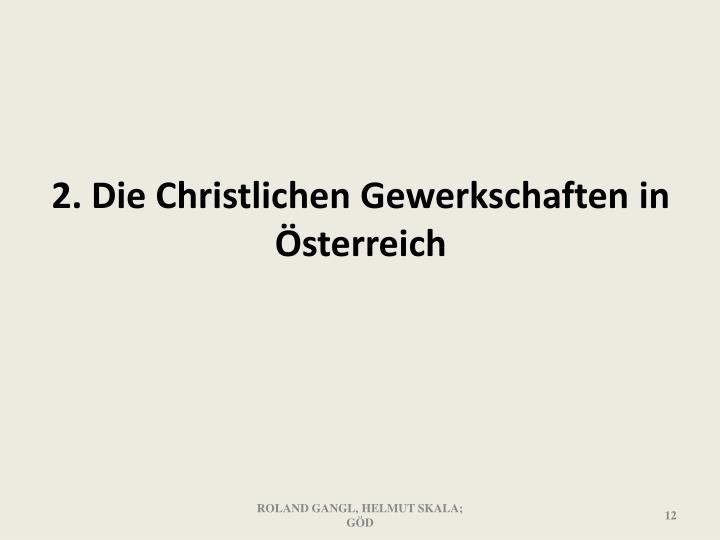 2. Die Christlichen Gewerkschaften in Österreich