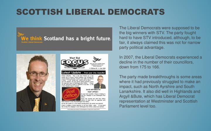 The Liberal Democrats were supposed to be the big winners with STV. The party fought hard to have STV introduced, although, to be fair, it always claimed this was not for narrow party political advantage.