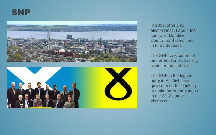 In 2009, after a by election loss, Labour lost control of Dundee Council for the first time in three decades.