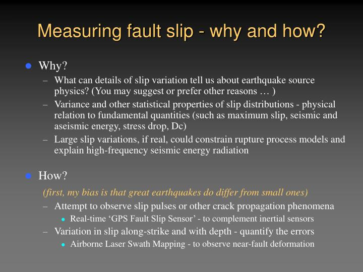 Measuring fault slip - why and how?
