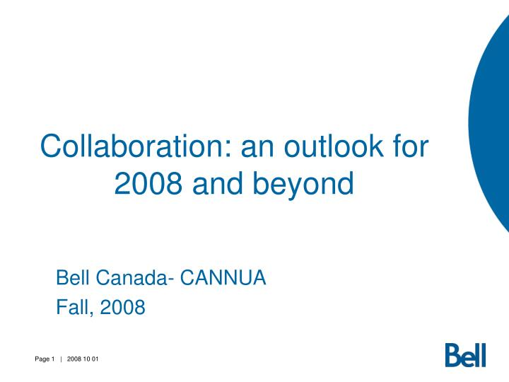 Collaboration an outlook for 2008 and beyond