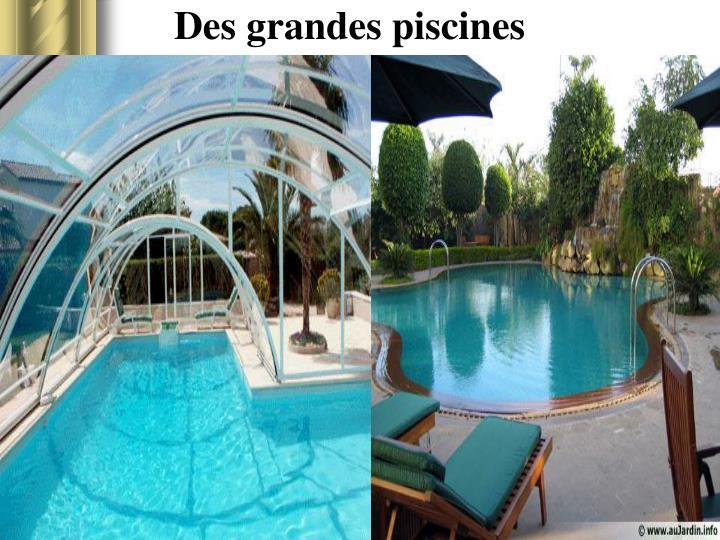 Des grandes piscines
