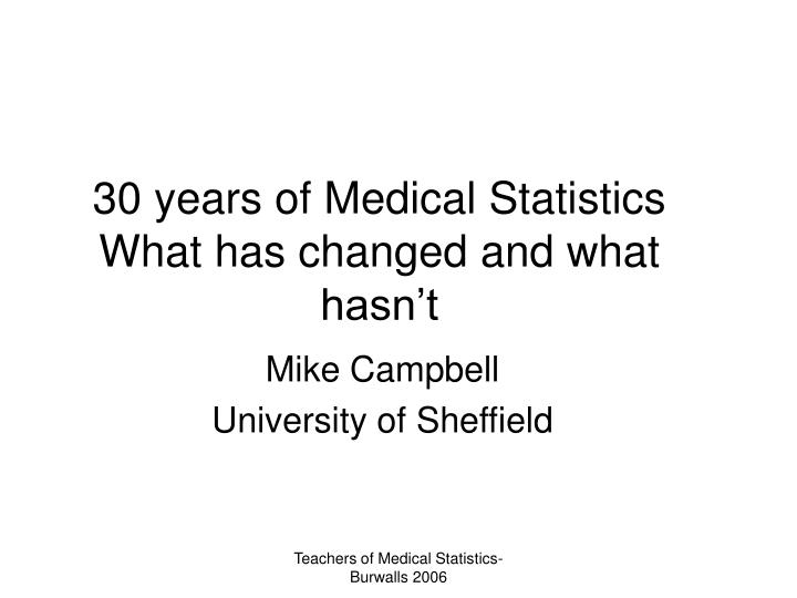 30 years of medical statistics what has changed and what hasn t