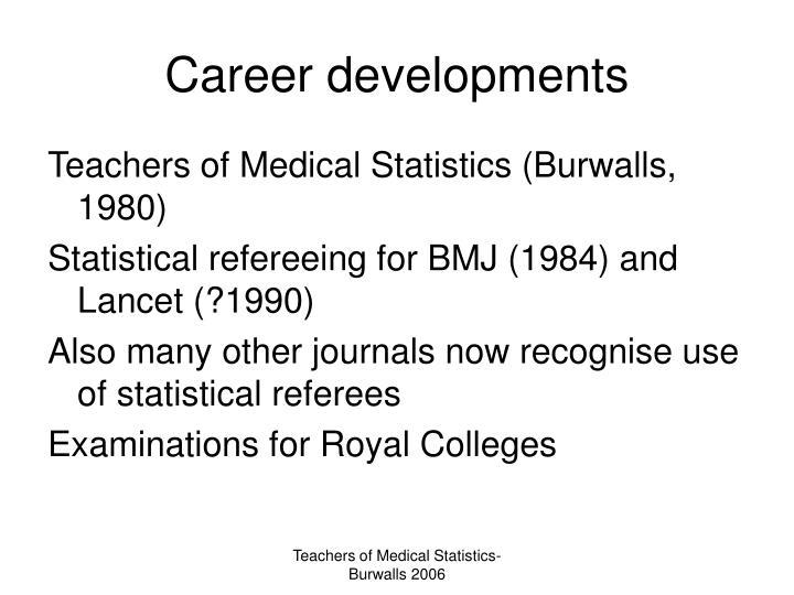 Career developments