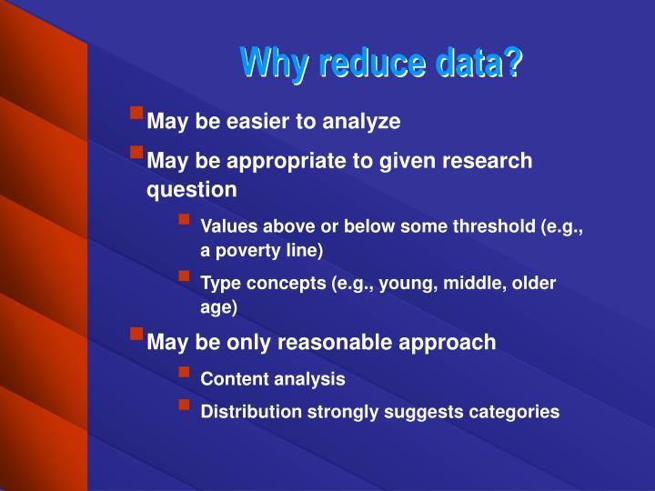 Why reduce data?