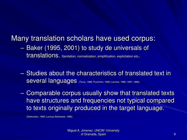 Many translation scholars have used corpus: