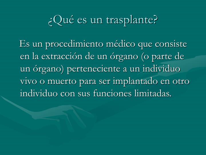 ¿Qué es un trasplante?