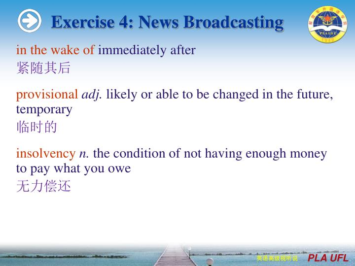 Exercise 4: News Broadcasting