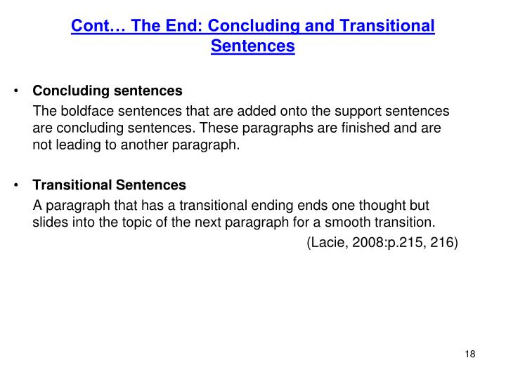 Cont… The End: Concluding and Transitional Sentences