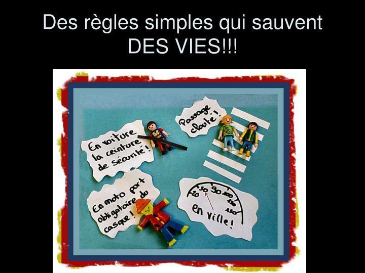 Des règles simples qui sauvent DES VIES!!!