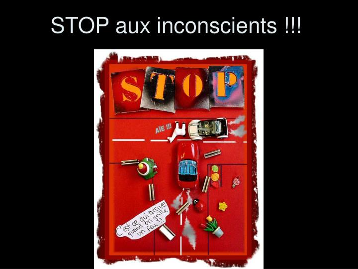 STOP aux inconscients !!!