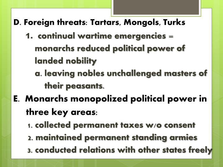 D. Foreign threats: Tartars, Mongols, Turks