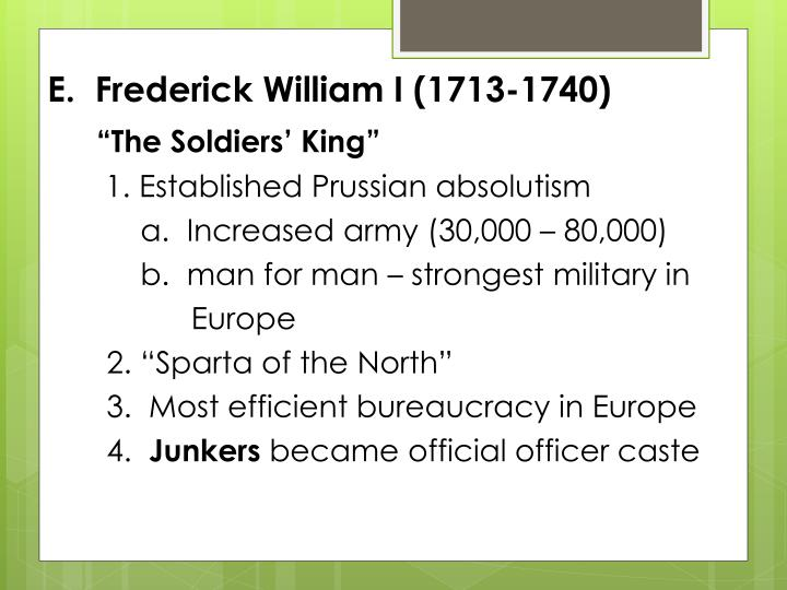 E.  Frederick William I (1713-1740)