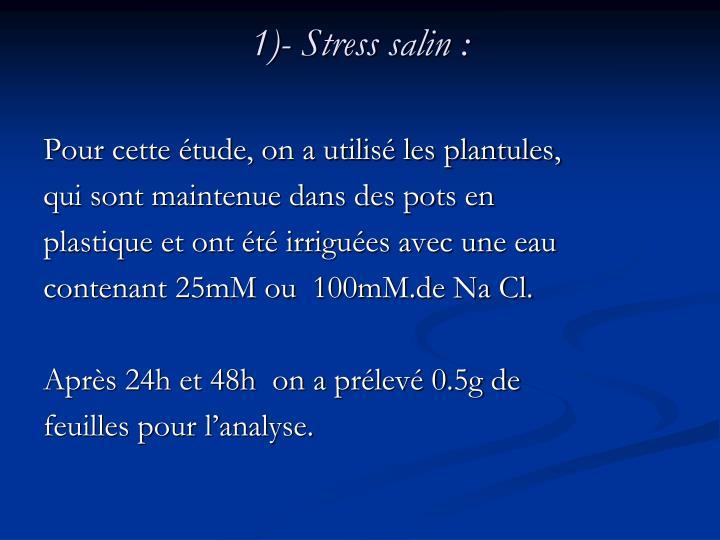 1)- Stress salin: