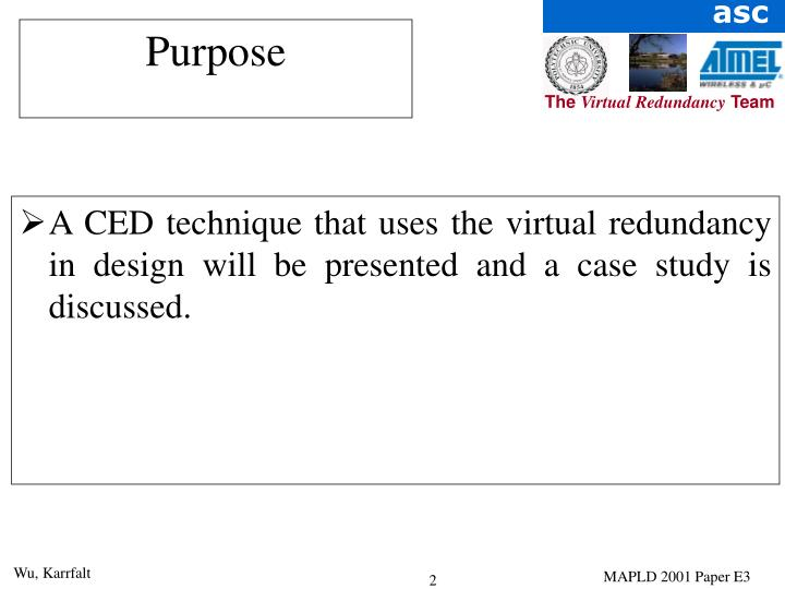 A CED technique that uses the virtual redundancy in design will be presented and a case study is discussed.