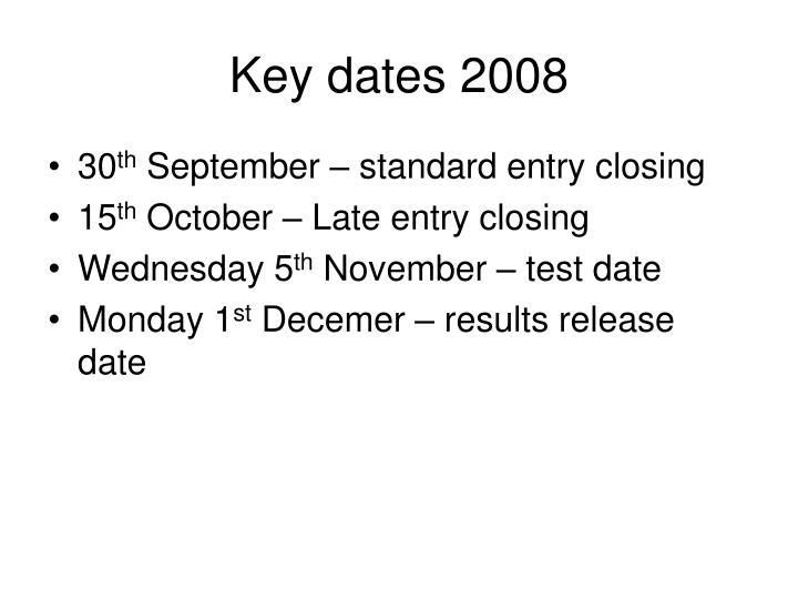 Key dates 2008